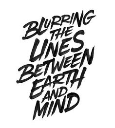 Blurring The Lines Between Earth And Mind on Behance