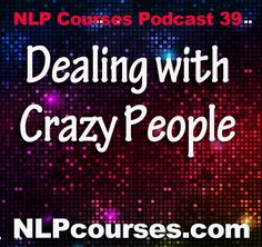"""Dealing with crazy people """"The most important decision you will ever make is…"""