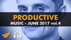 Productive Music Playlist (1.5 hrs) - June 2017 - Vol. 4