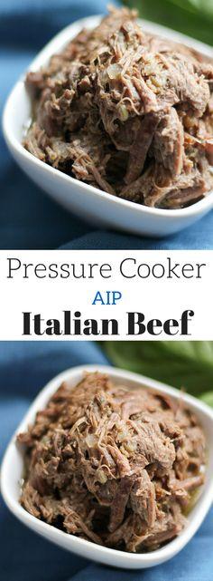 Pressure Cooker Italian Beef (AIP, Paleo, Gluten Free, Instant Pot)