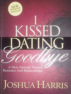 I kissed dating goodbye by josh harris
