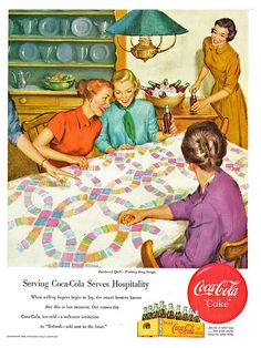 Vintage Coca-Cola Ad ~ At a quilting bee Vintage Advertisements, Vintage Ads, Vintage Sewing, Vintage Posters, Retro Ads, Coca Cola Vintage, Coca Cola Ad, Coke Ad, Pepsi