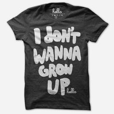 I Don't Wanna Grow Up (Adult & Kids) Black Tri-Blend by Hello Apparel for sale on hellomerch.com