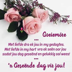 Good Morning God Quotes, Good Morning Wishes, Lekker Dag, Goeie Nag, Goeie More, Afrikaans Quotes, Morning Blessings, Special Quotes, Cute Quotes