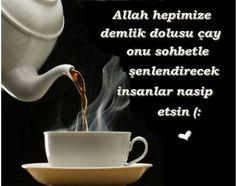 Allah hepimize demlik dolusu çay, Onu sohbetle şekerlendirecek insanlar nasip etsin. (: ღ