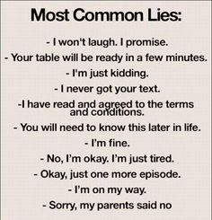 "List of the most common lies. Best one: ""I have read and agreed to the terms and conditions."" Hahahaha. #humor #funny #lies"