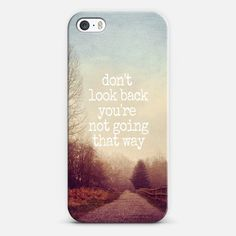dont look back | Love! Personalize your case using Instagram, Facebook and personal photos on #Casetagram #iphonecase #typography
