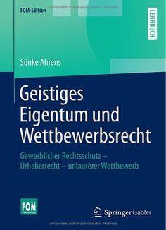 Geistiges Eigentum Und Wettbewerbsrecht: Gewerblicher Rechtsschutz – Urheberrecht – Unlauterer Wettbewerb PDF
