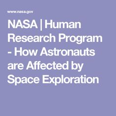 NASA   Human Research Program - How Astronauts are Affected by Space Exploration