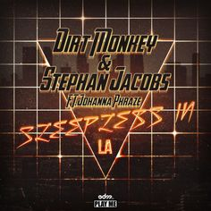 Dirt Monkey & Stephan Jacobs - Sleepless In LA ft. Johanna Phraze [EDM.com Premiere]  #EDM #Music #FreedomOfArt  Join us and SUBMIT your Music  https://playthemove.com/SignUp