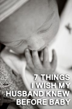 What I wish my husband truly understood before we brought home our first baby.