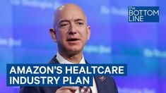 Amazon Is Shaking Up A Healthcare Industry That's Ripe For Disruption