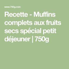 Recette - Muffins complets aux fruits secs spécial petit déjeuner | 750g