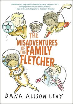 Children's books that celebrate LGBT families: The Misadventures of the Family Fletcher by Dana Alison Levy