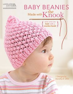 Baby Beanies - These baby beanies are a joy to create, because the new Knook makes knitting fun! This specialized crochet hook creates true knitted fabric, while the attached cord completely prevents dropped stitches! It's great for beginners or anyone who would like to learn to knit the easy way. Clear instructions on the basic technique are provided for both right-hand and left-hand stitching, while photos illustrate each step.  For easy to experienced skill levels, the 7 designs by Doroth...