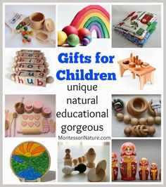 Montessori Nature: Gifts for Children. {Unique Natural Educational Gorgeous}