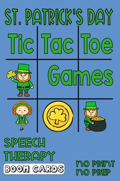 No print, no prep St. Patrick's Day Themed Tic Tac Toe games for speech therapy.  Targets include: - prepositions  -pronouns  -action verbs -sh phrases (articulation) -k phrases (articulation) -following directions (put an x over the girl with the pink shirt) -includes an open ended St. Patrick's Day themed game