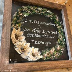 I still remember the days that i prayed for the things i have now , wall art, farmhouse style Country Style Homes, Farmhouse Style, Farmhouse Decor, Farmhouse Signs, Cottage Style, Decorating Your Home, Diy Home Decor, Country Kitchen Flooring, Country Decor