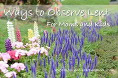 Ways to Observe Lent for Moms and Kids from Moms Encouraging Moms