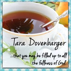 Tara Dovenbarger — ...that you may be filled up to all the fullness of God