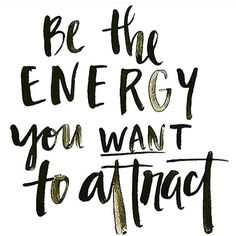 be what you want to attract