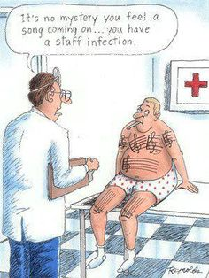 It's no mystery you feel a song coming on...you have a staff infection.