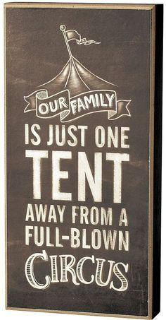 Our Family, One Tent Away From Being A Full-Blown Circus   The House of Beccaria~