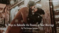 10 Ways to Rekindle the Passion in Your Marriage - https://themindsjournal.com/10-ways-to-rekindle-the-passion-in-your-marriage/