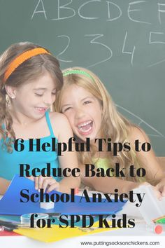 6 Helpful Tips to Reduce Back to School Anxiety for SPD Kids