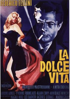 La Dolce Vita - A journalist ventures into the decadent society of modern Rome and finds that his values are being destroyed, leaving him totally disillusioned.
