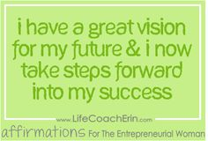 http://4couplesonly.digimkts.com Mmm mmm good Affirmations for Entrepreneurial Women from Business Coach Erin Garcia