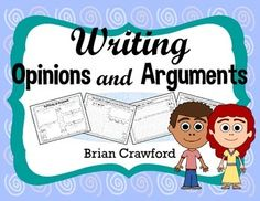 Writing Opinions and Arguments $
