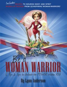 Be a Woman Warrior: 12 Tips & Sips to Unleash the Power Within You ebook by Lynn Anderson - Rakuten Kobo Cookbooks For Beginners, Diets For Beginners, Lynn Anderson, Chris Johnson, Steak And Seafood, Woman Warrior, Home Team, Vegetarian Recipes Easy, To Loose