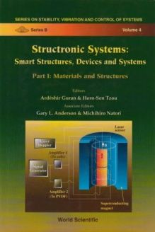 Structronic Systems  Smart Structures, Devices and Systems : Materials and Structures (Series on Stability, Vibration and Control of Systems. Series B, Vol 4), 978-9810229559, Gary L. Anderson, World Scientific Pub Co Inc