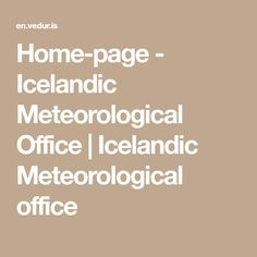 Home-page - Icelandic Meteorological Office | Icelandic Meteorological office