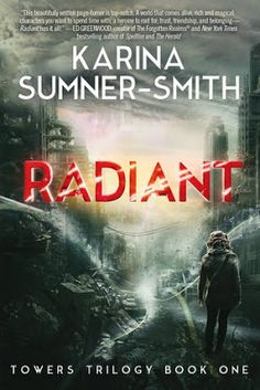 Read on for an excerpt of RADIANT (Book 1 of the Tower Trilogy) by Karina Sumner-Smith, out September Fantasy Book Series, Fantasy Books, Book 1, The Book, Fantasy Faction, The Kingkiller Chronicles, Books To Read, My Books, Forgotten Realms