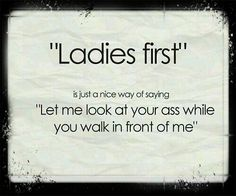 Ladies First True Love Quote http://www.themescompany.com/2013/04/08/20-lovely-and-romantic-true-love-quotes/