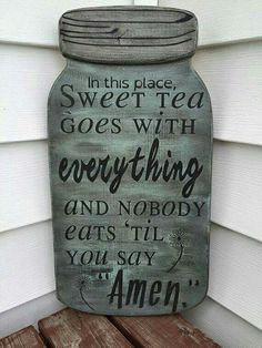 In this place, Sweet Tea goes with everything.