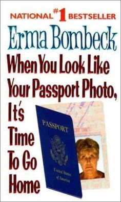 ERMA BOMBECK....Love her books