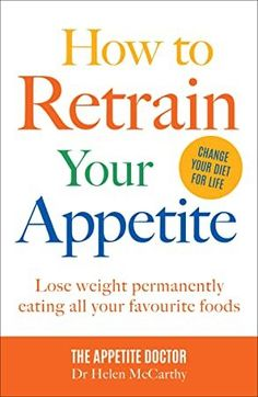 EBook How to Retrain Your Appetite: Lose weight permanently eating all your favourite foods Author Dr Helen McCarthy, Got Books, Books To Read, What To Read, Book Photography, Free Reading, Free Books, Reading Online, Nonfiction, Book Lovers
