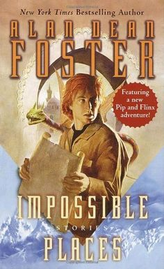 Alan Dean Foster, Impossible Places #ScienceFiction #SF