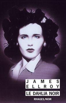 Le Dalhia Noir de James Ellroy
