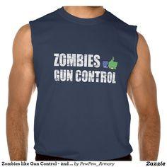 Zombies like Gun Control - 2nd Amendment Sleeveless Tee  #gun #control #zombies #like #nra #2nd #amendment #rights #weapons #progun #second #amendment #humor #funny