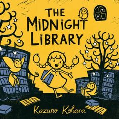 The Midnight Library by Kazuno Kohara. Once there was a library that only…