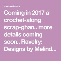 Crochet Along 2017 : Coming in 2017 a crochet-along scrap-ghan.. more details coming soon ...