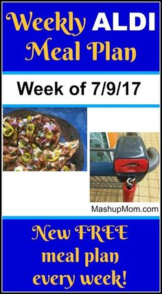 Free ALDI Meal Plan week of 7/9/17 - 7/15/17 -- Six complete dinners for four, $60 out the door! Save time and money with meal planning, and find new ALDI meal plans each week. http://www.mashupmom.com/free-aldi-meal-plan-week-of-7917-71517/