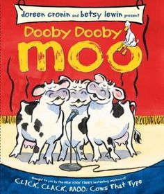 Dooby Dooby Moo by Doreen Cronin, Betsy Lewin (illustrator). Duck and his farm friends are determined to win the talent contest and get a trampoline. But singing and dancing? Recommended by Jessica Klinker, Franklin Heights, SWCS, Ohio. Before Kindergarten, Teaching Kindergarten, Teaching Tools, Teaching Ideas, Readers Theater, Animal Books, Children's Literature, Read Aloud, Story Time