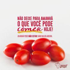 #frase #pensamento #SweetGrape #tomateuva