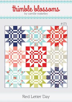 "Red Letter Day pattern #173 67.5"" x 67.5"" quilt 22.5"" block Materials Needed: * 16 fat quarters * 1/2 yard fabric- red center block * 3 yards fabric- background * 5/8 yards binding fabric * 4-1/4 yard"