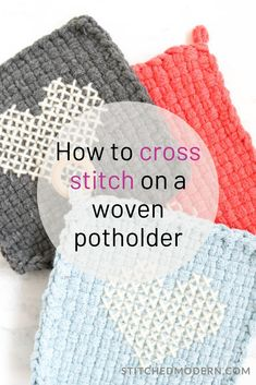 This is an easy way to customize woven loop potholders. Cross stitch potholders make lovely gifts. Perfect for kids to make for holiday gift-giving.